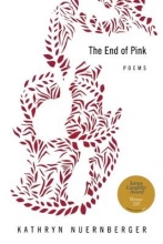 Nuernberger, Kathryn The End of Pink
