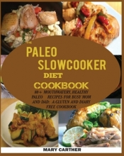 Mary Carter The Paleo Slowcooker Diet Cookbook