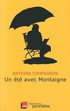 Compagnon, Antoine L`été avec Montaigne