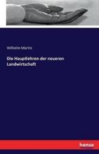 Wilhelm Martin Die Hauptlehren Der Neueren Landwirtschaft
