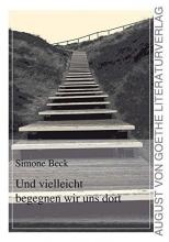 Beck, Simone Und vielleicht begegnen wir uns dort