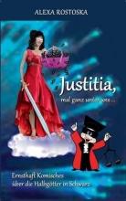 Rostoska, Alexa Justitia, mal ganz unter uns ...