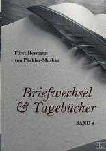 Pückler-Muskau, Fürst Hermann von Briefwechsel und Tagebücher