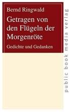Ringwald, Bernd Getragen von den Flügeln der Morgenröte