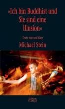 Stein, Michael Ich bin Buddhist und Sie sind eine Illusion