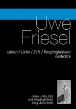 Friesel, Uwe Leben Liebe Zeit Vergänglichkeit/m. CD
