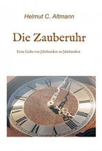 Altmann, Helmut Christian Die Zauberuhr
