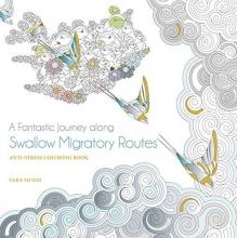 Muzio, Sara A Fantastic Journey Along the Swallow Migratory Routes