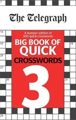 Telegraph Media Group Ltd,The Telegraph Big Book of Quick Crosswords 3