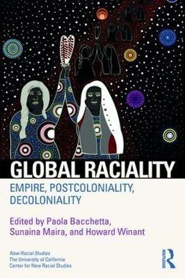 Paola Bacchetta,   Sunaina Maira,   Howard Winant,Global Raciality