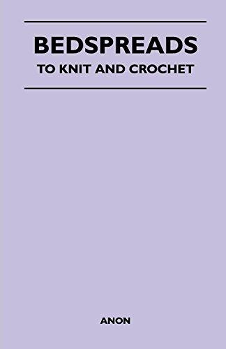 Anon,Bedspreads - To Knit and Crochet