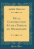 Hannover, Adolphe, De la Construction Et de l`Emploi du Microscope (Classic Reprint)
