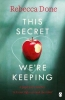 Rebecca Done, This Secret We`re Keeping