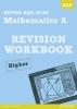 Byrd, Greg, Revise AQA: GCSE Mathematics A Revision Workbook Higher