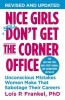 Frankel, Lois P., Nice Girls Don`t Get the Corner Office