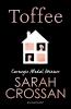 Crossan Sarah, Toffee