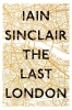 Sinclair Iain, Last London
