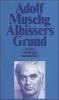 Muschg, Adolf, Albissers Grund