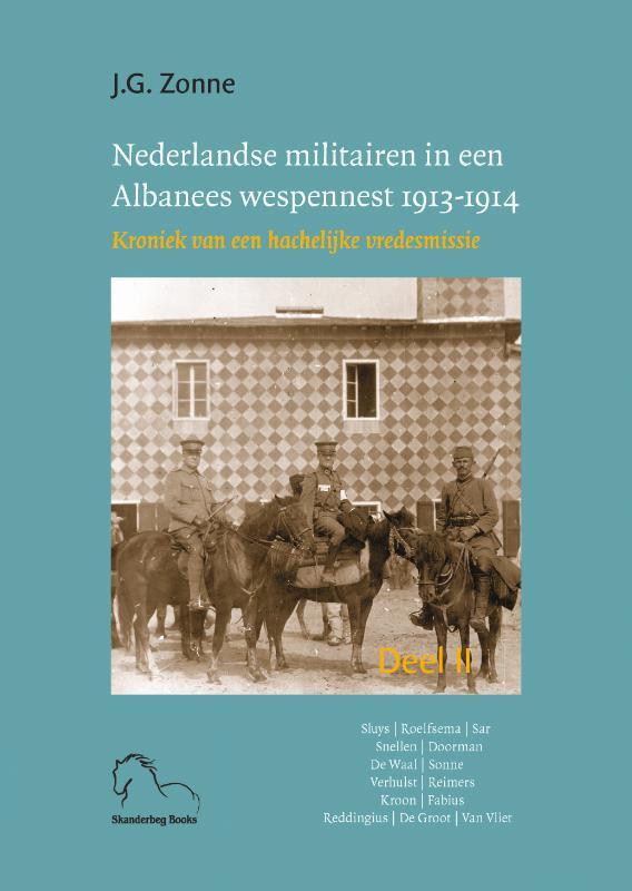 Joep Zonne,Nederlandse militairen in een Albanees wespennest 1913-1914. I en II