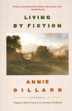 Dillard, Annie Living by Fiction
