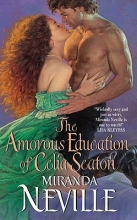 Neville, Miranda The Amorous Education of Celia Seaton