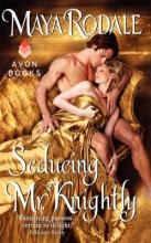 Rodale, Maya Seducing Mr. Knightly
