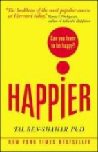 Tal Ben-Shahar Happier: Can you learn to be Happy? (UK Paperback)