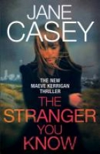 Casey, Jane The Stranger You Know