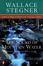 Stegner, Wallace Sound of Mountain Water