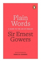Ernest Gowers, Rebecca Gowers & Plain Words