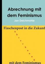 Deichmohle, Jan Abrechnung mit dem Feminismus