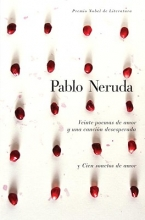 Neruda, Pablo Veinte poemas de amor y una cancion de desesperada Twenty Love Poems and a Song of Despair