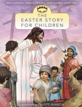 Lucado, Max,   Frazee, Randy,   Hill, Karen Davis The Easter Story for Children