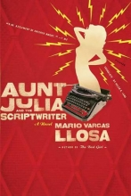 Vargas Llosa, Mario,   Lane, Helen R. Aunt Julia and the Scriptwriter