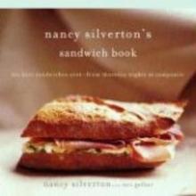 Silverton, Nancy,   Gelber, Teri Nancy Silverton`s Sandwich Book