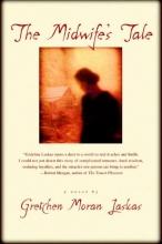 Laskas, Gretchen Moran The Midwife`s Tale