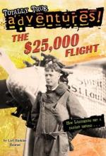 Houran, Lori Haskins The $25,000 Flight (Totally True Adventures)