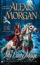Morgan, Alexis My Lady Mage