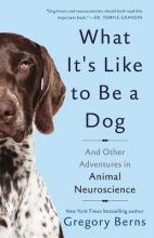 Gregory Berns What It`s Like to Be a Dog