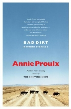 Proulx, Annie Bad Dirt