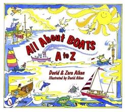 David Aiken,   Zora Aiken All About Boats: A to Z