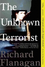 Flanagan, Richard The Unknown Terrorist