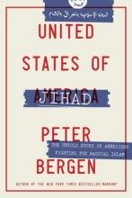 Bergen, Peter United States of Jihad