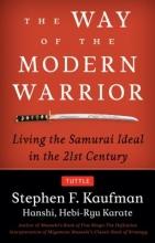 Kaufman, Stephen F. The Way of the Modern Warrior