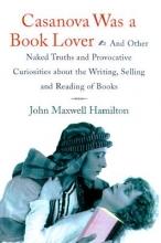 Hamilton, John Maxwell Casanova Was a Book Lover