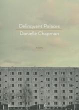 Chapman, Danielle Delinquent Palaces