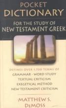 Matthew S DeMoss Pocket Dictionary for the Study of New Testament Greek