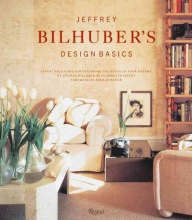 Bilhuber, Jeffrey Jeffrey Bilhuber`s Design Basics