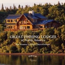 Fersen, Paul Great Fishing Lodges of North America