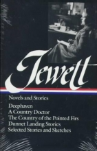 Jewett, Sarah Orne Jewett Novels and Stories